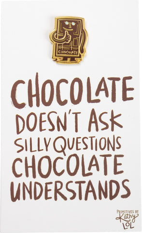 Chocolate Doesn't Ask Questions Enamel Pin on Gift Card