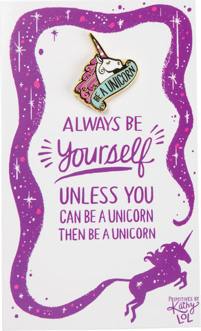 Always Be Yourself Unless You Can Be A Unicorn Enamel Pin on Gift Card