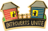 Introverts Unite (From Their Own Houses) Enamel Pin with Gift Card