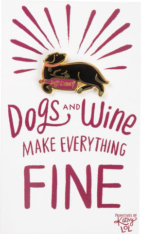 Dogs and Wine Make Everything Fine Enamel Pin in Black, Gold and Pink