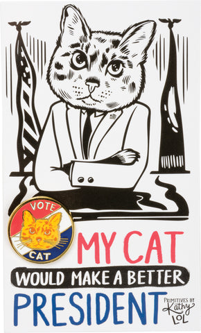 My Cat Would Make A Better President Funny Enamel Pin in Red, White and Blue