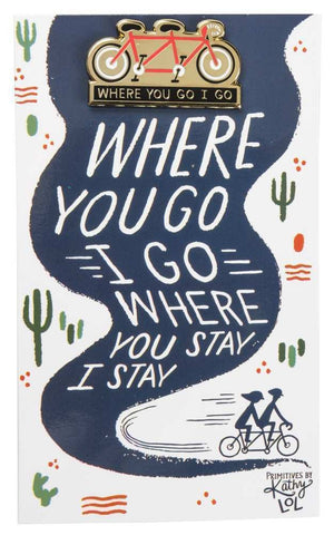 Where You Go I Go - Where You Stay I Stay Enamel Pin in Tandem Bike