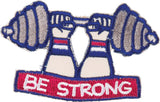 Be Strong You Are Inspiring Weightlifter Patch