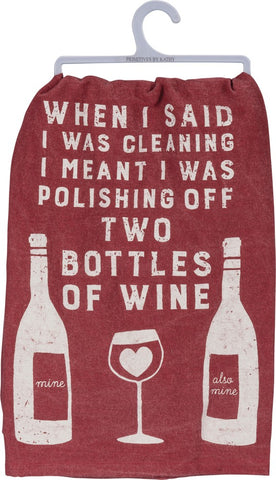 When I Said I Was Cleaning I Meant I Was Polishing Off Two Bottles Of Wine Dish Towel in Maroon
