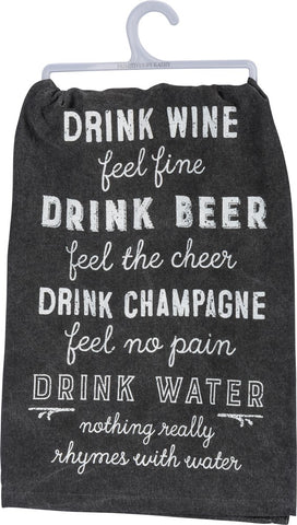 Drink Wine Feel Fine / Nothing Really Rhymes With Water Dish Towel