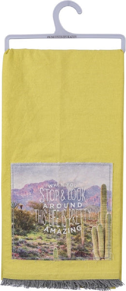 When You Stop And Look Around This life Is Pretty Amazing Fringe Trim Bright Multicolored Dish Cloth Towel / Novelty Tea Towels / Cute Farmhouse Kitchen Hand Towel