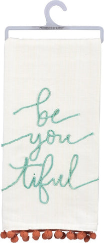 Be You Tiful Dish Towel with Pom Pom Trim