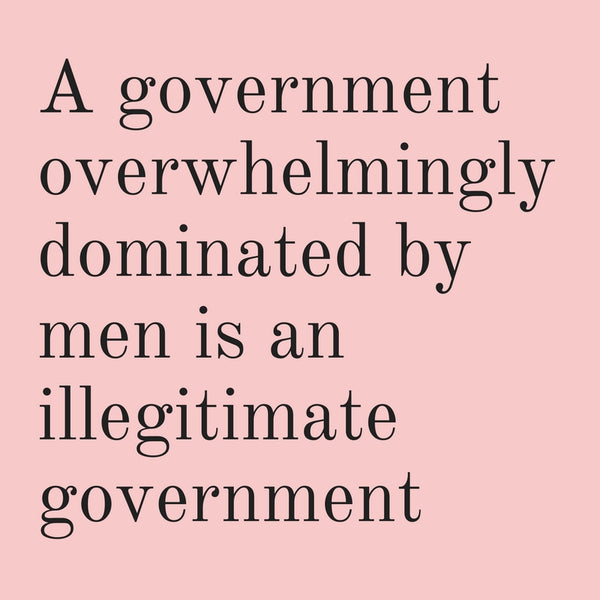 A Government Overwhelmingly Dominated by Men is an Illegitimate Government Vinyl Weatherproof Sticker in Blush Pink