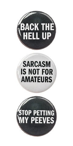"3pc Pin Button Set With  ""Back The Hell Up"" ""Screw Perfection"" & ""Stop Petting My Peeves"" Design Pins"