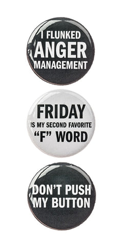 "3pc Pin Button Set With ""I Flunked Anger Management"" ""Friday Is My Second Favorite F Word"" & ""Don't Push My Button"" Design Pins"