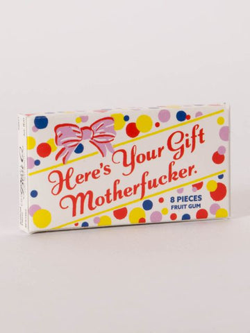 Here's Your Gift Motherfucker Fruit Flavored Chewing Gum