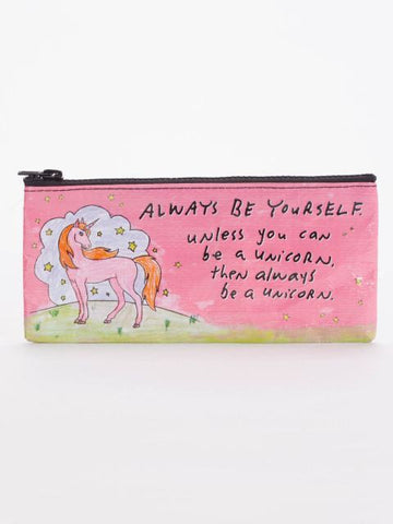 Be Yourself Unless You Can Be A Unicorn Pencil Case