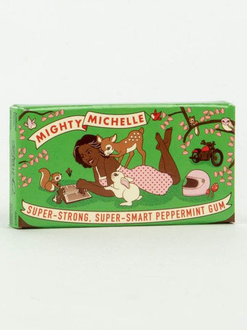 Last Call! Mighty Michelle Gum