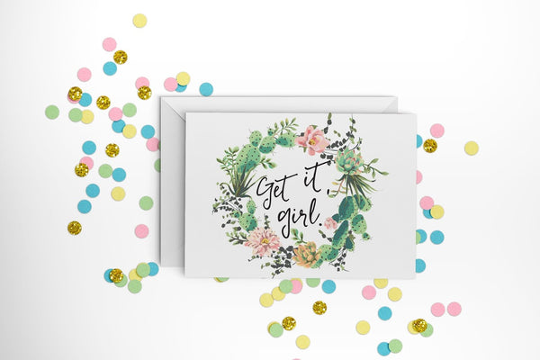Get It, Girl Floral Greeting Card