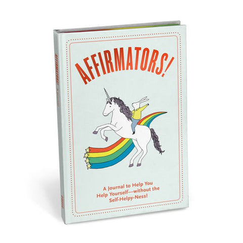 Affirmators: A Journal to Help You Help Yourself, Without the Self-Helpyness!