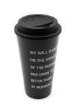 We Will Dance on the Grave of the Patriarchy and Drink the Bitter Tears of Mediocre Men Travel Coffee Mug in Black and Dove Gray