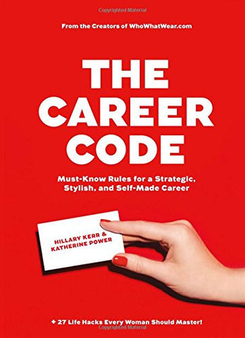 "The Career Code: Must-Know Rules for a Strategic, Stylish, and Self-Made Career by Hillary Kerr and Katherine Power - Plus Free ""Read Feminist Books"" Pen"