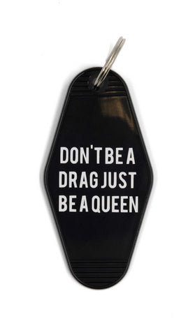 Don't Be a Drag Just Be a Queen Black Motel Style Keychain