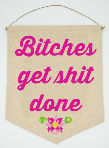 Last Call! Bitches Get Shit Done Hanging Decor in Pink