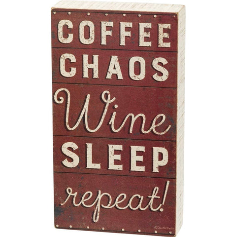 "Coffee Chaos Wine Sleep Repeat Box Sign | 9"" x 5"" 