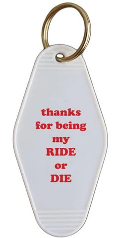 Thanks For Being My Ride or Die Hotel/Motel Style Keychain in White and Red