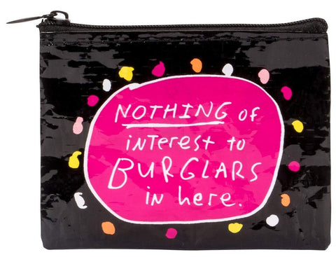 Nothing Of Interest To Burglars In Here Coin Purse in Pink and Black