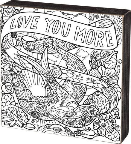 Color It Yourself Love You More Sign