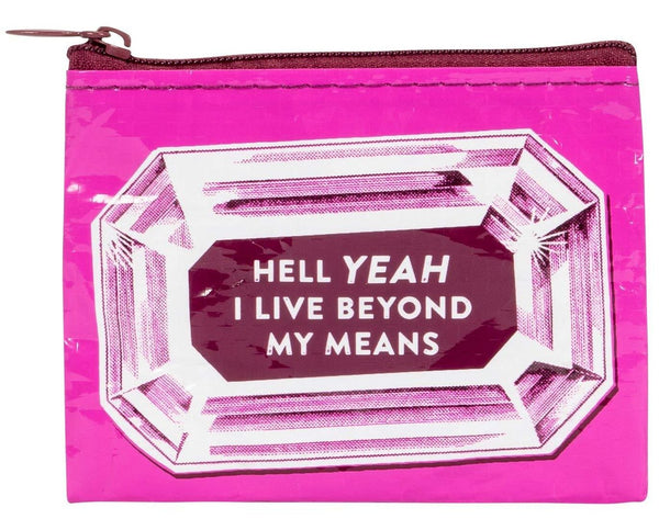 Hell Yeah I Live Beyond My Means Pink Recycled Material Cool Small/Mini Zip Coin/Change Purse/Bag/Pouch/Wallet