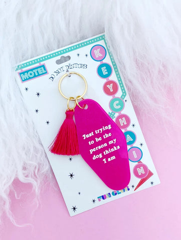 Be The Person My Dog Thinks I Am Pink Glitter Keychain