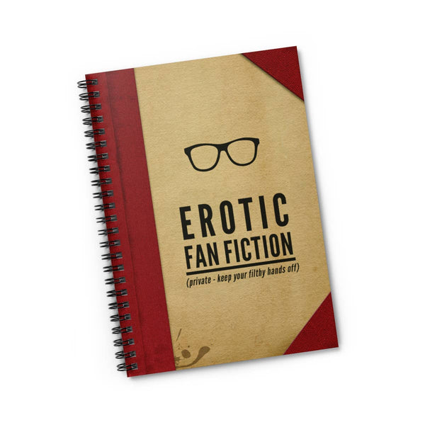 "Erotic Fan Fiction Spiral Notebook | 8.5"" x 6"" x 0.6"""