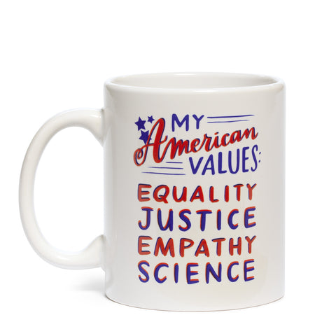 My American Values: Equality, Justice, Empathy, Science Ceramic Mug | Printed on Both Sides | Boxed for Gifting