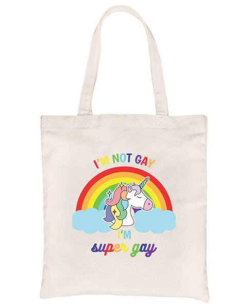 I'm Not Gay I'm Super Gay Unicorn Rainbow Natural Canvas Tote Bag