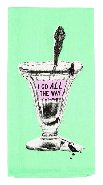 I Go All the Way Screen-Printed Mint Green Funny Snarky Dish Cloth Towel / Novelty Silly Tea Towels / Cute Hilarious Unique Kitchen Hand Towel