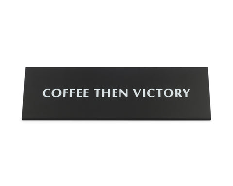 Coffee Then Victory Black Metal Nameplate Desk Sign