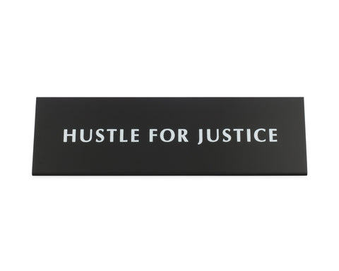 Hustle For Justice Black Metal Nameplate Desk Sign