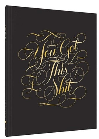 You Got This Shit Large Hardcover Journal in Gold Calligraphy