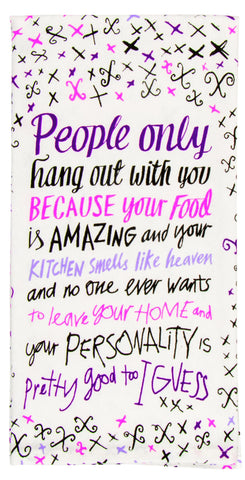 People Only Hang Out With You Because Your Food Is Amazing Screen-Printed Purple Pink Funny Snarky Dish Cloth Towel / Novelty Silly Tea Towels / Cute Hilarious Unique Kitchen Hand Towel