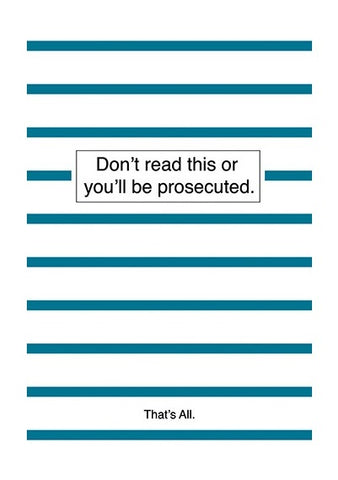 Don't Read This Or You'll Be Prosecuted Thin Journal in Stripes