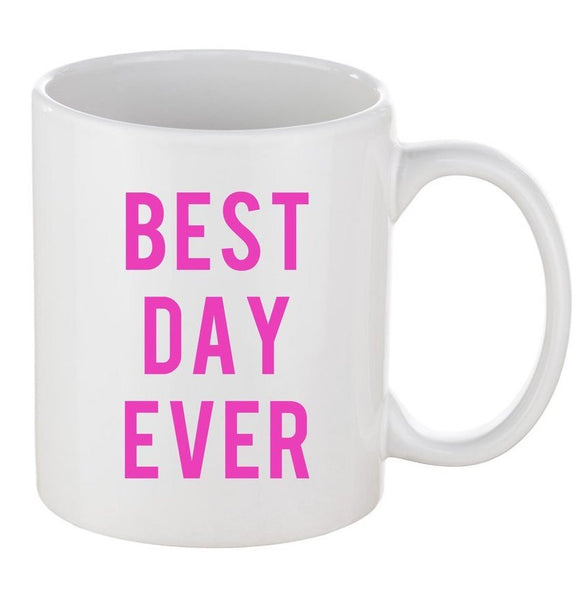 Best Day Ever Coffee Mug in White and Hot Pink