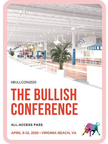 2020 Bullish Conference Ticket - #BullCon2020 All Access Pass