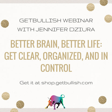 Webinar: Better Brain, Better Life: Get Clear, Organized, and in Control