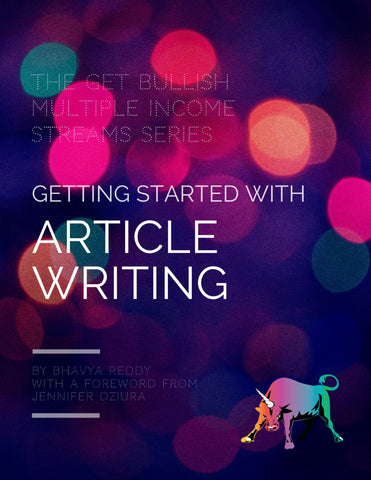 Article Writing as a Side Hustle Guide by Bhavya Reddy: The GetBullish Multiple Income Streams Series