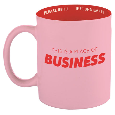 This Is A Place Of Business Ceramic Mug in Pink