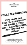 #Bullicornhacks Ebook: Tips From the Bullish Community on Work, Living Well, Relationships, and Making an Impact, with an Introduction by Jennifer Dziura