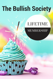 The Bullish Society: Lifetime Membership (for new or current members and gift memberships)