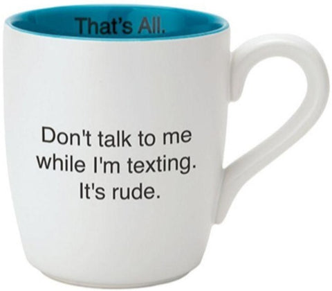 Don't Talk To Me While I'm Texting Glossy Ceramic Mug in Teal and White