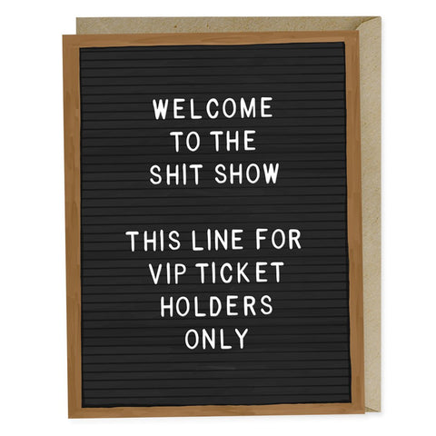Shit Show VIP Greeting Card