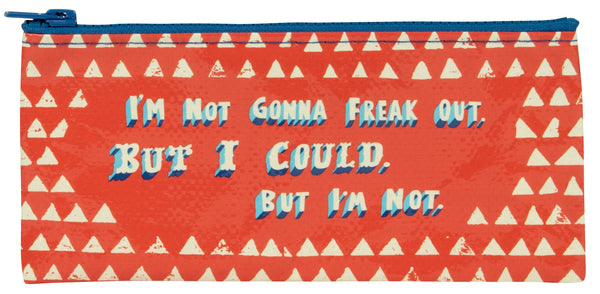 I'm Not Gonna Freak Out Recycled Material Cute/Cool/Best Zipper Pencil Case/Pouch/Holder/Pen Bag/Holder