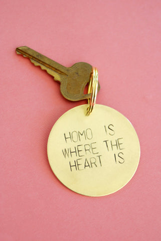 Homo Is Where The Heart Is Stamped Brass Keychain