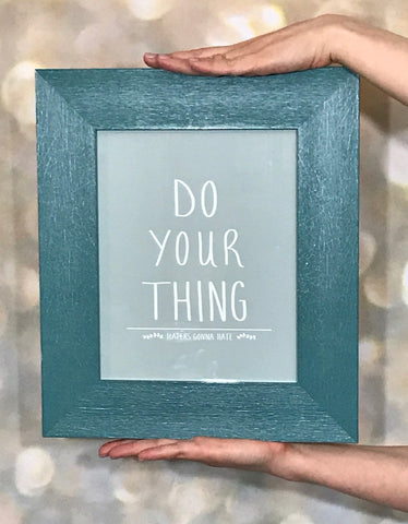 Do Your Thing (Haters Gonna Hate) Art Print